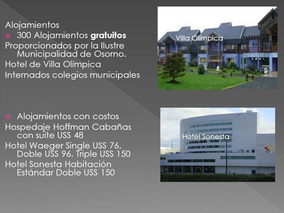 Alojamientos 300 Alojamientos gratuitos Proporcionados por la Ilustre Municipalidad de Osorno. Hotel de Villa Olímpica Internados colegios municipales