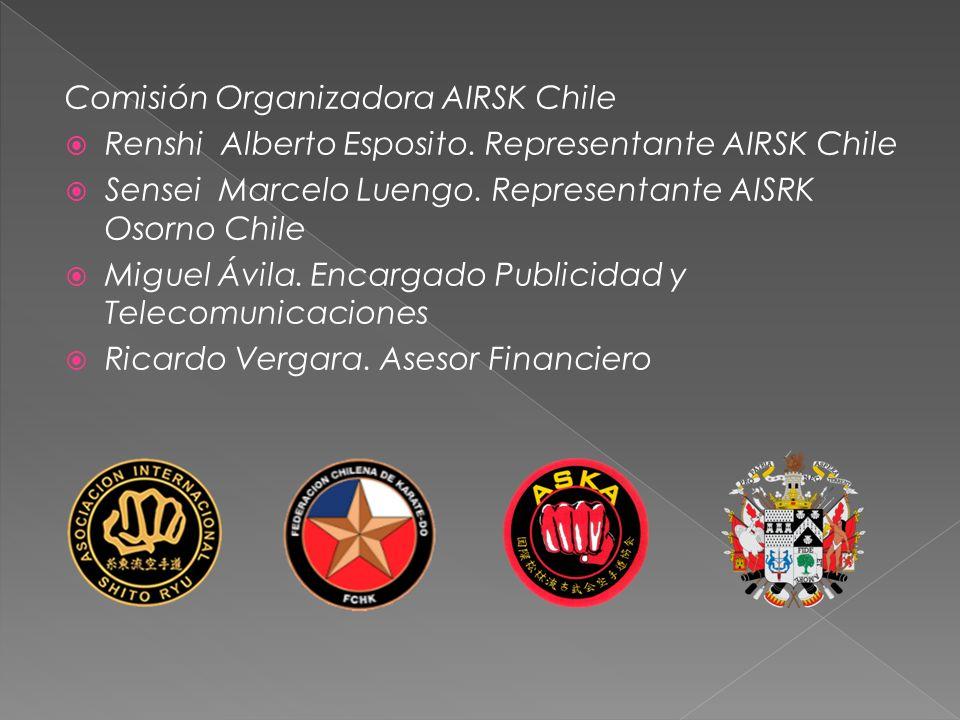 Comisión Organizadora AIRSK Chile Renshi Alberto Esposito. Representante AIRSK Chile Sensei Marcelo Luengo. Representante AISRK Osorno Chile Miguel Áv
