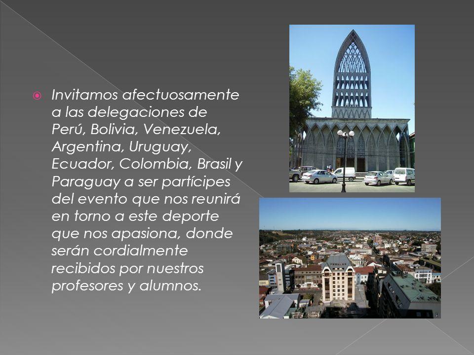 Invitamos afectuosamente a las delegaciones de Perú, Bolivia, Venezuela, Argentina, Uruguay, Ecuador, Colombia, Brasil y Paraguay a ser partícipes del