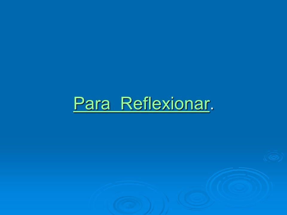Para ReflexionarPara Reflexionar. Para Reflexionar