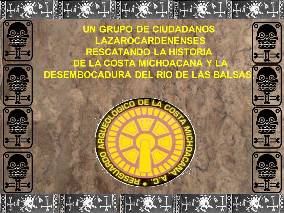 LA ASOCIACIÓN CIVIL RACMA DESDE LÁZARO CÁRDENAS, MICHOACÁN, MÉXICO, SIN NINGÚN APOYO DE LOS DEPARTAMENTOS DE CULTURA MUNICIPAL Y ESTATAL, INVESTIGA, R