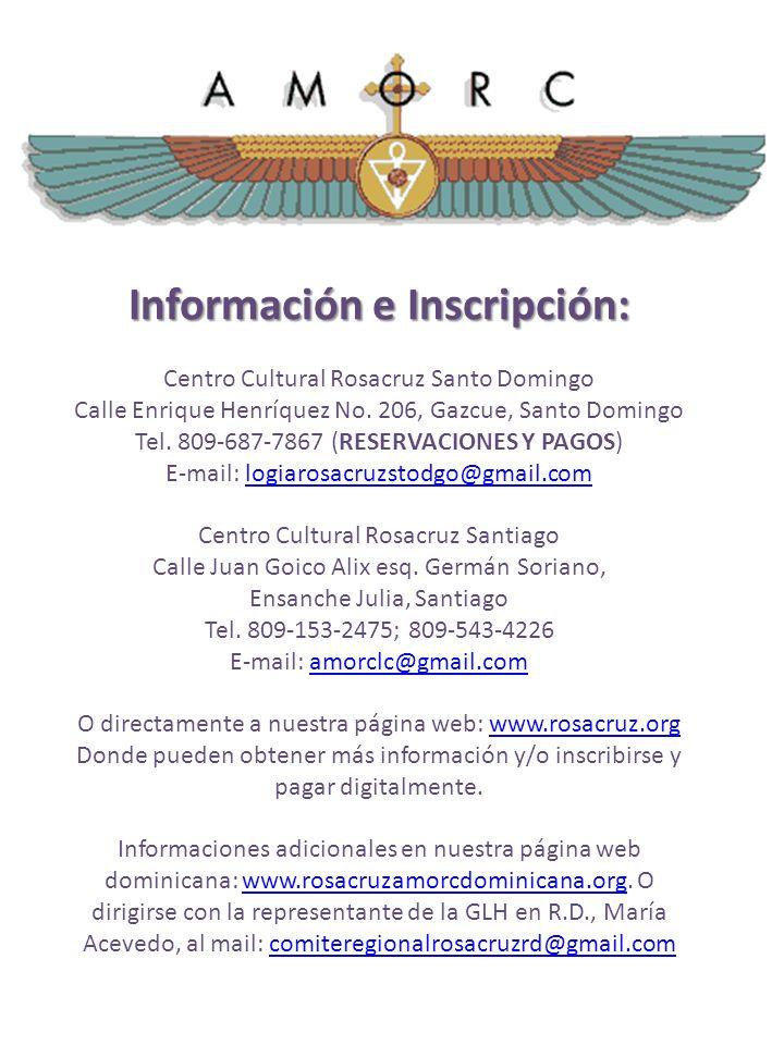Información e Inscripción: Centro Cultural Rosacruz Santo Domingo Calle Enrique Henríquez No. 206, Gazcue, Santo Domingo Tel. 809-687-7867 (RESERVACIO