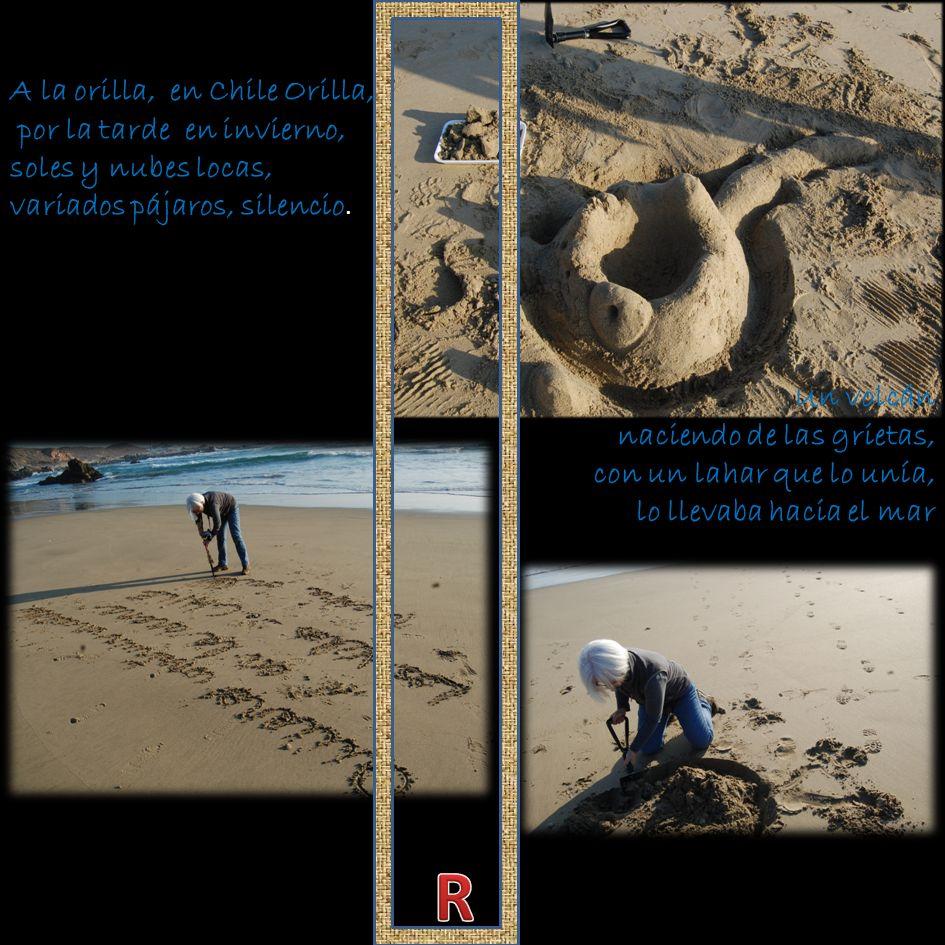 A la orilla, en Chile Orilla, por la tarde en invierno, soles y nubes locas, variados pájaros, silencio.