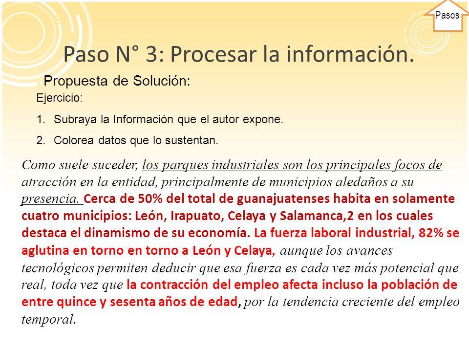 Pasos Paso N° 3: Procesar la información. Como suele suceder, los parques industriales son los principales focos de atracción en la entidad, principal