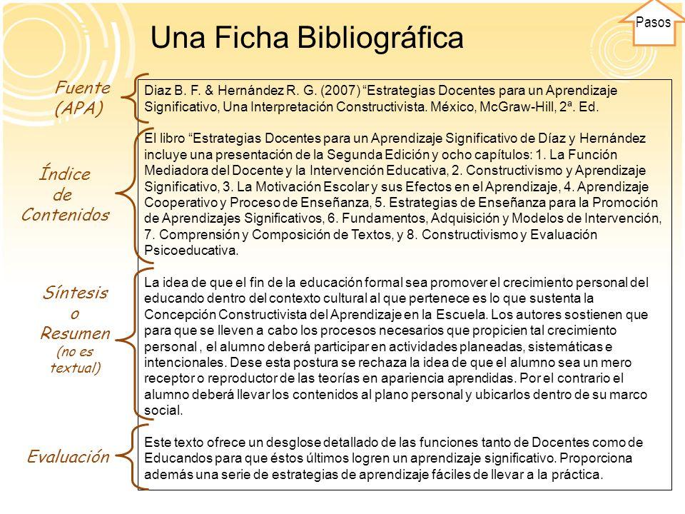 Pasos Una Ficha Bibliográfica Diaz B. F. & Hernández R. G. (2007) Estrategias Docentes para un Aprendizaje Significativo, Una Interpretación Construct