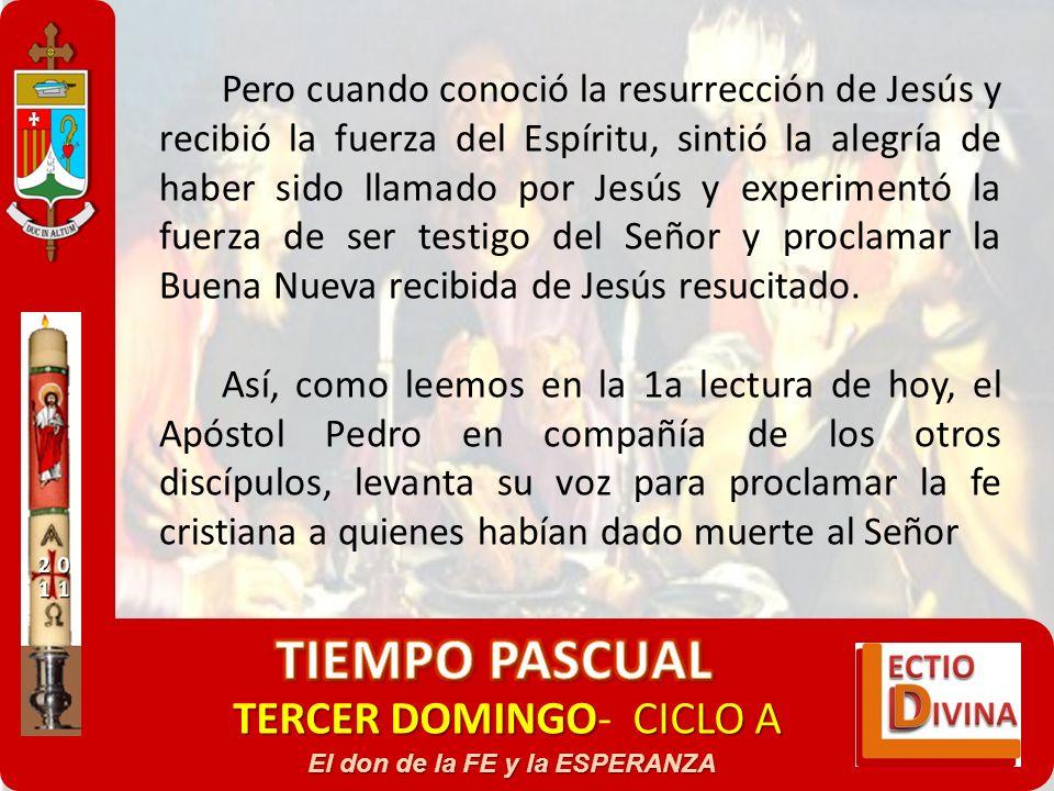TERCER DOMINGOCICLO A TERCER DOMINGO- CICLO A El don de la FE y la ESPERANZA Pero cuando conoció la resurrección de Jesús y recibió la fuerza del Espí