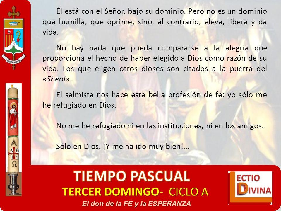 TERCER DOMINGOCICLO A TERCER DOMINGO- CICLO A El don de la FE y la ESPERANZA Él está con el Señor, bajo su dominio. Pero no es un dominio que humilla,