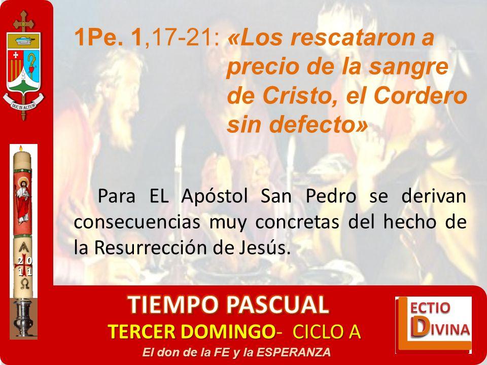 TERCER DOMINGOCICLO A TERCER DOMINGO- CICLO A El don de la FE y la ESPERANZA 1Pe. 1,17-21: «Los rescataron a precio de la sangre de Cristo, el Cordero