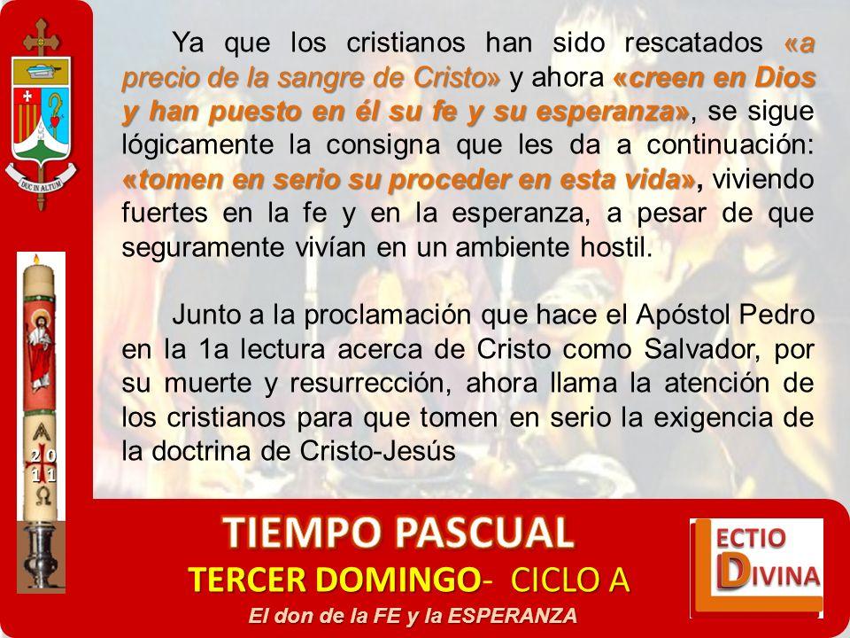 TERCER DOMINGOCICLO A TERCER DOMINGO- CICLO A El don de la FE y la ESPERANZA «a precio de la sangre de Cristo»«creen en Dios y han puesto en él su fe