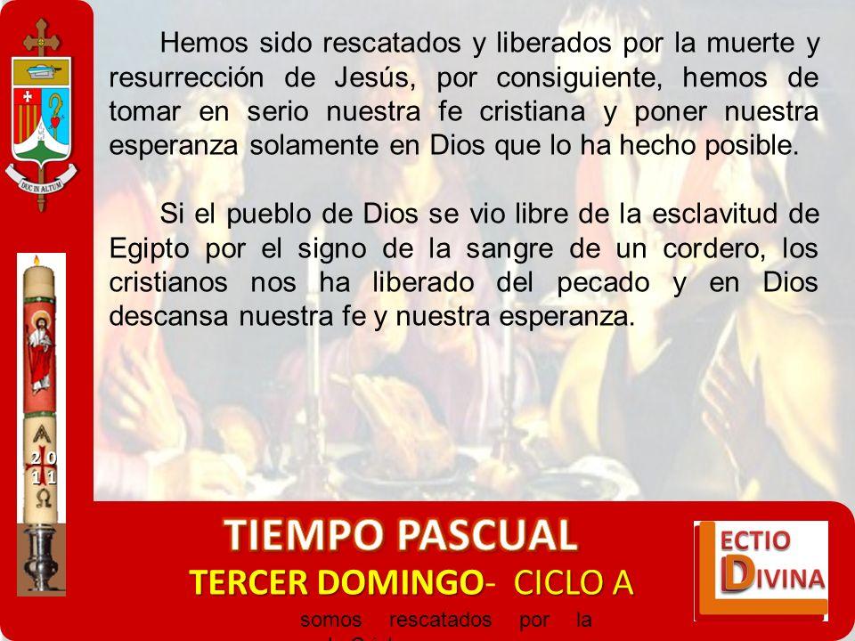 TERCER DOMINGOCICLO A TERCER DOMINGO- CICLO A somos rescatados por la sangre de Cristo. El don de la FE y la ESPERANZA El Apóstol ofrece a la comunida