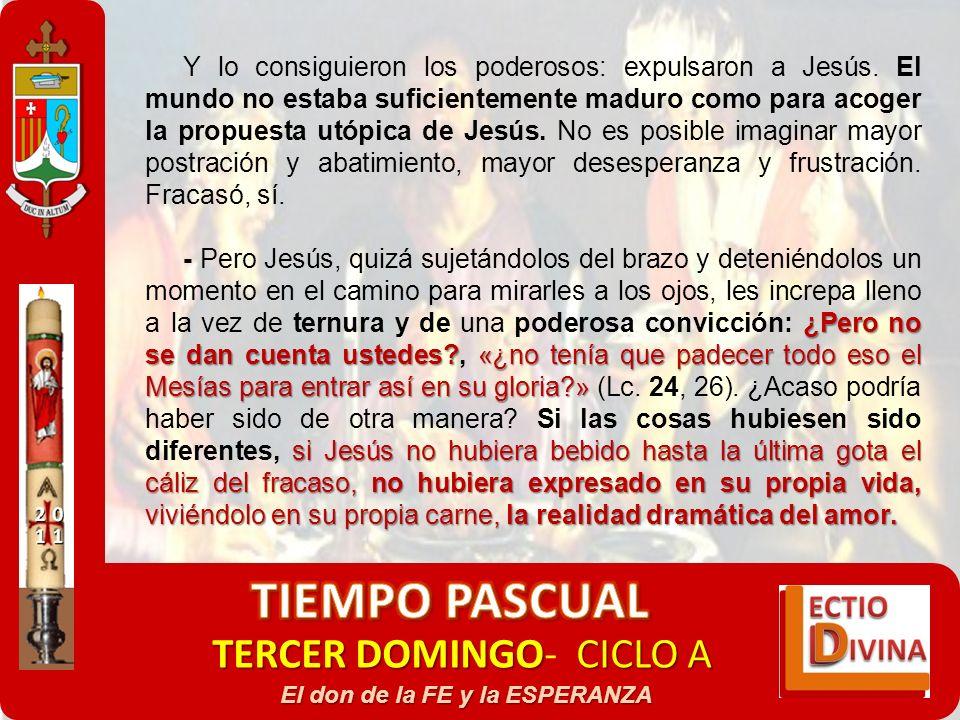 TERCER DOMINGOCICLO A TERCER DOMINGO- CICLO A El don de la FE y la ESPERANZA Y lo consiguieron los poderosos: expulsaron a Jesús. El mundo no estaba s