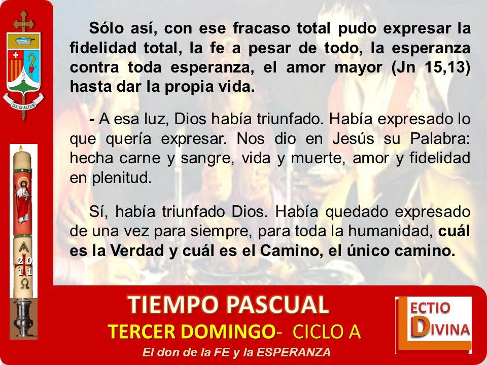 TERCER DOMINGOCICLO A TERCER DOMINGO- CICLO A El don de la FE y la ESPERANZA Sólo así, con ese fracaso total pudo expresar la fidelidad total, la fe a