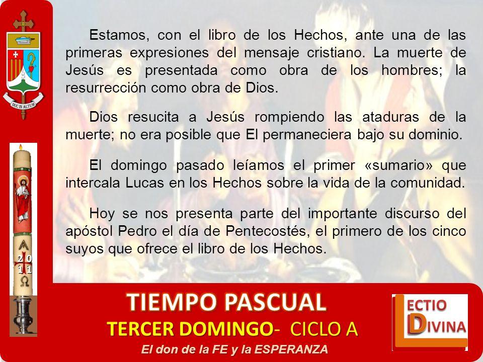 TERCER DOMINGOCICLO A TERCER DOMINGO- CICLO A El don de la FE y la ESPERANZA Estamos, con el libro de los Hechos, ante una de las primeras expresiones