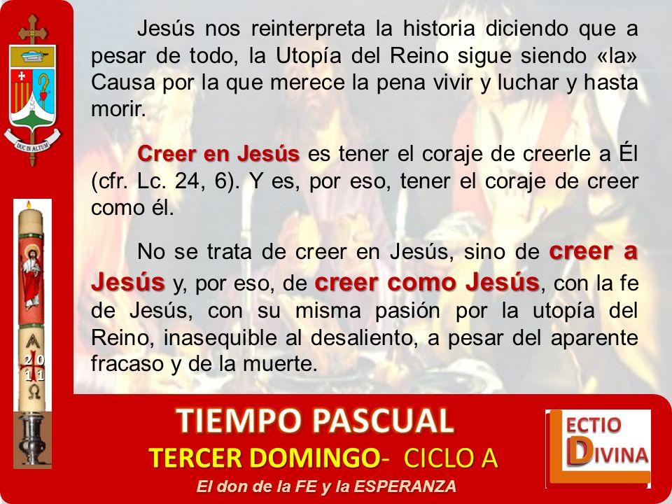 TERCER DOMINGOCICLO A TERCER DOMINGO- CICLO A El don de la FE y la ESPERANZA Jesús nos reinterpreta la historia diciendo que a pesar de todo, la Utopí