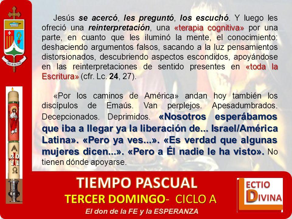 TERCER DOMINGOCICLO A TERCER DOMINGO- CICLO A El don de la FE y la ESPERANZA «terapia cognitiva» «toda la Escritura» Jesús se acercó, les preguntó, lo