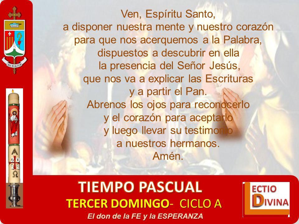 TERCER DOMINGOCICLO A TERCER DOMINGO- CICLO A El don de la FE y la ESPERANZA Ven, Espíritu Santo, a disponer nuestra mente y nuestro corazón para que