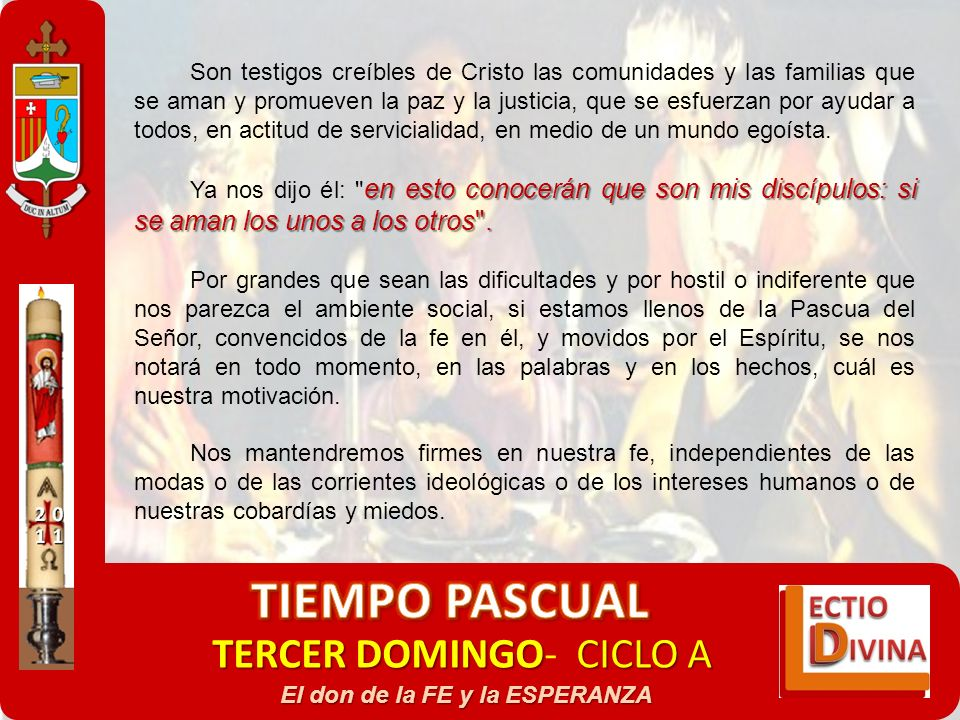 TERCER DOMINGOCICLO A TERCER DOMINGO- CICLO A El don de la FE y la ESPERANZA Son testigos creíbles de Cristo las comunidades y las familias que se ama