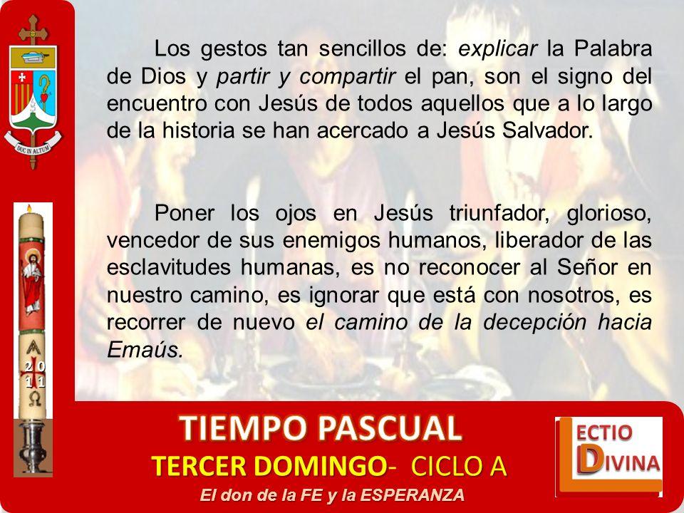 TERCER DOMINGOCICLO A TERCER DOMINGO- CICLO A El don de la FE y la ESPERANZA Los gestos tan sencillos de: explicar la Palabra de Dios y partir y compa