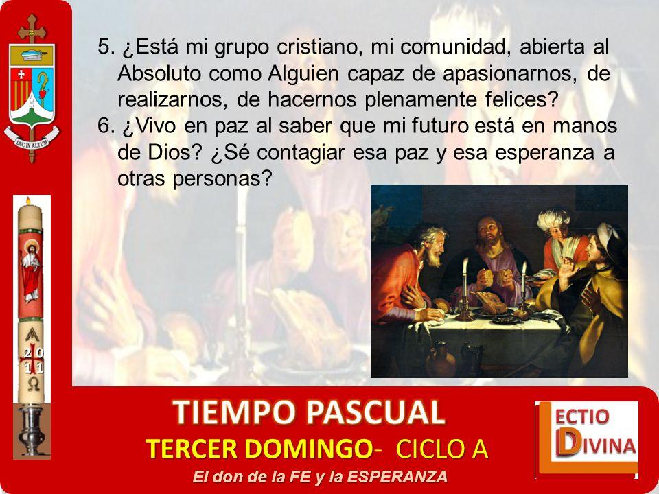 TERCER DOMINGOCICLO A TERCER DOMINGO- CICLO A El don de la FE y la ESPERANZA 5. ¿Está mi grupo cristiano, mi comunidad, abierta al Absoluto como Algui