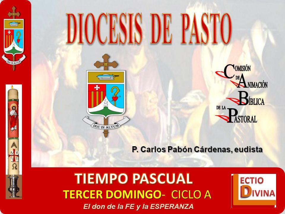 TERCER DOMINGOCICLO A TERCER DOMINGO- CICLO A El don de la FE y la ESPERANZA P. Carlos Pabón Cárdenas, eudista