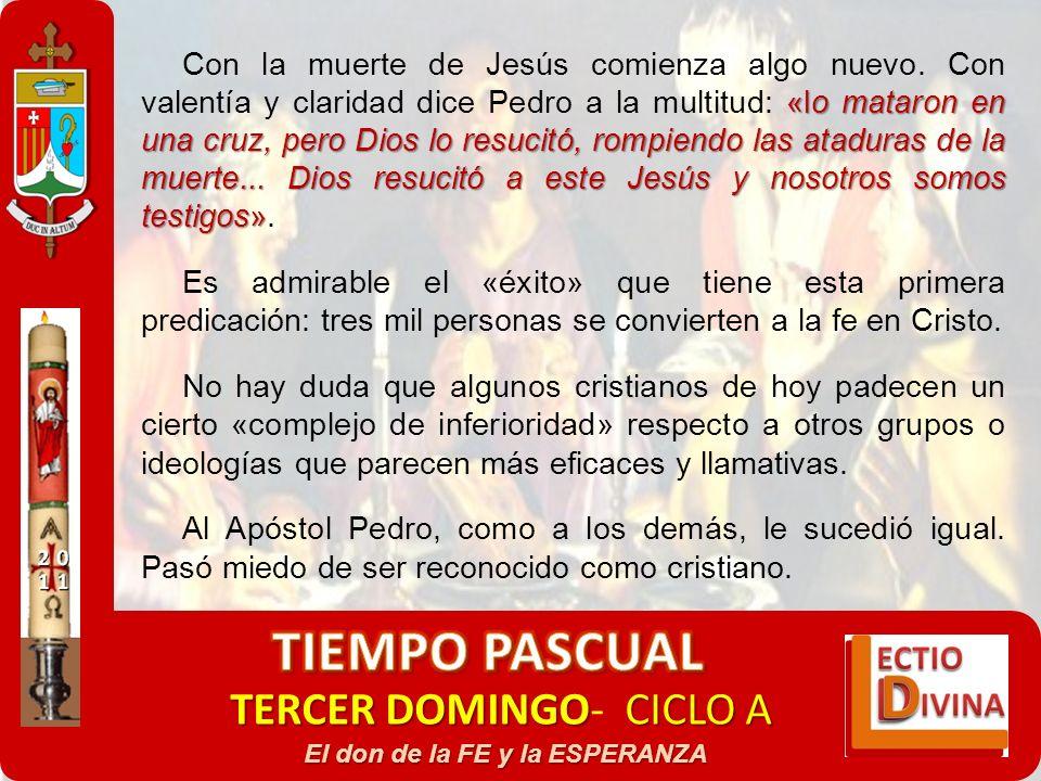 TERCER DOMINGOCICLO A TERCER DOMINGO- CICLO A El don de la FE y la ESPERANZA «lo mataron en una cruz, pero Dios lo resucitó, rompiendo las ataduras de
