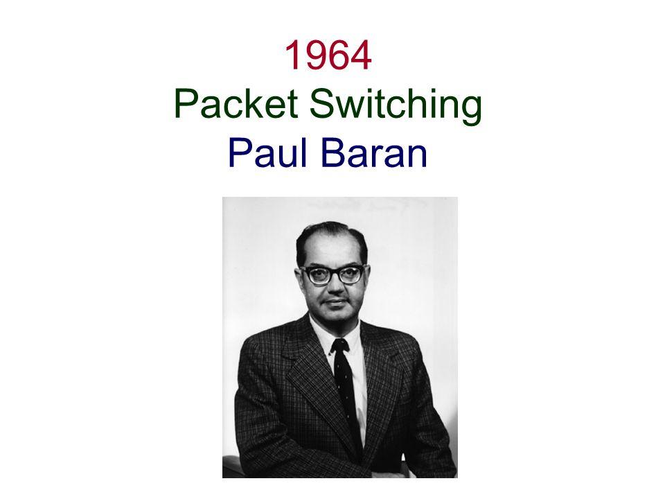 1964 Packet Switching Paul Baran