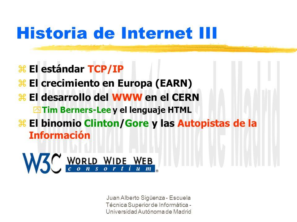 Juan Alberto Sigüenza - Escuela Técnica Superior de Informática - Universidad Autónoma de Madrid Historia de Internet III zEl estándar TCP/IP zEl crec