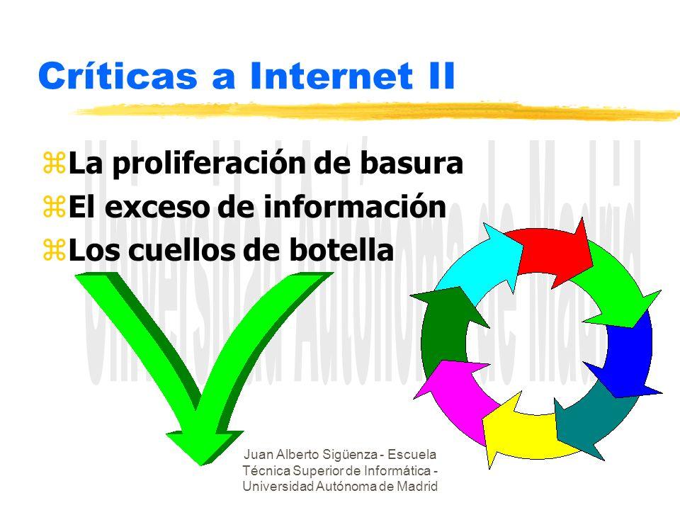Juan Alberto Sigüenza - Escuela Técnica Superior de Informática - Universidad Autónoma de Madrid Críticas a Internet II zLa proliferación de basura zE