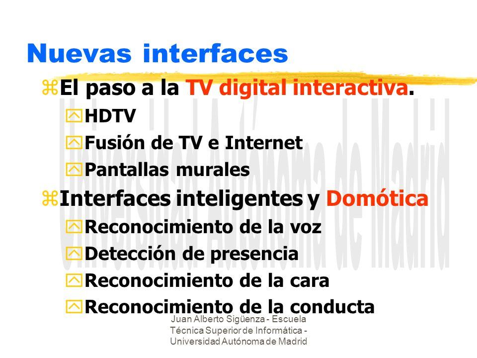 Juan Alberto Sigüenza - Escuela Técnica Superior de Informática - Universidad Autónoma de Madrid Nuevas interfaces zEl paso a la TV digital interactiva.