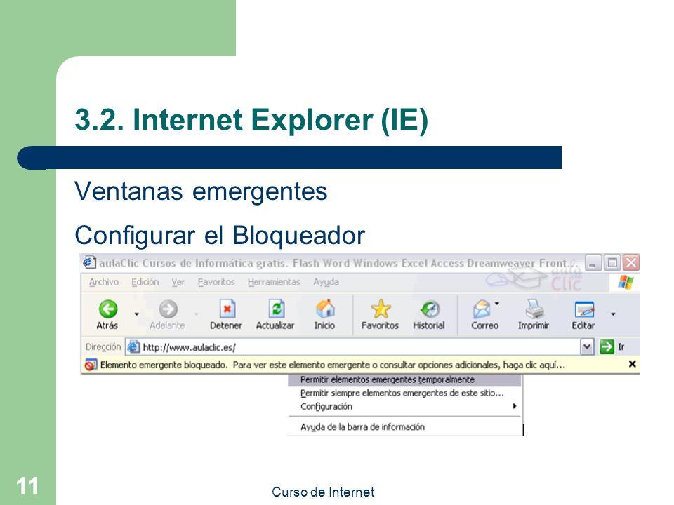 Curso de Internet 11 3.2. Internet Explorer (IE) Ventanas emergentes Configurar el Bloqueador