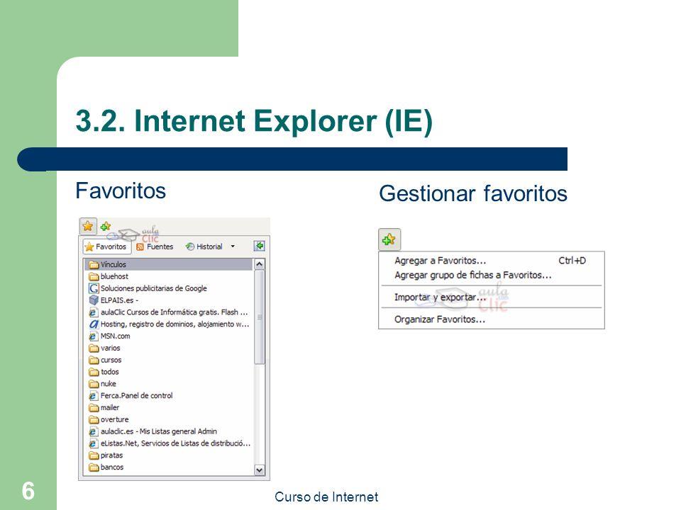 Curso de Internet 6 3.2. Internet Explorer (IE) Favoritos Gestionar favoritos