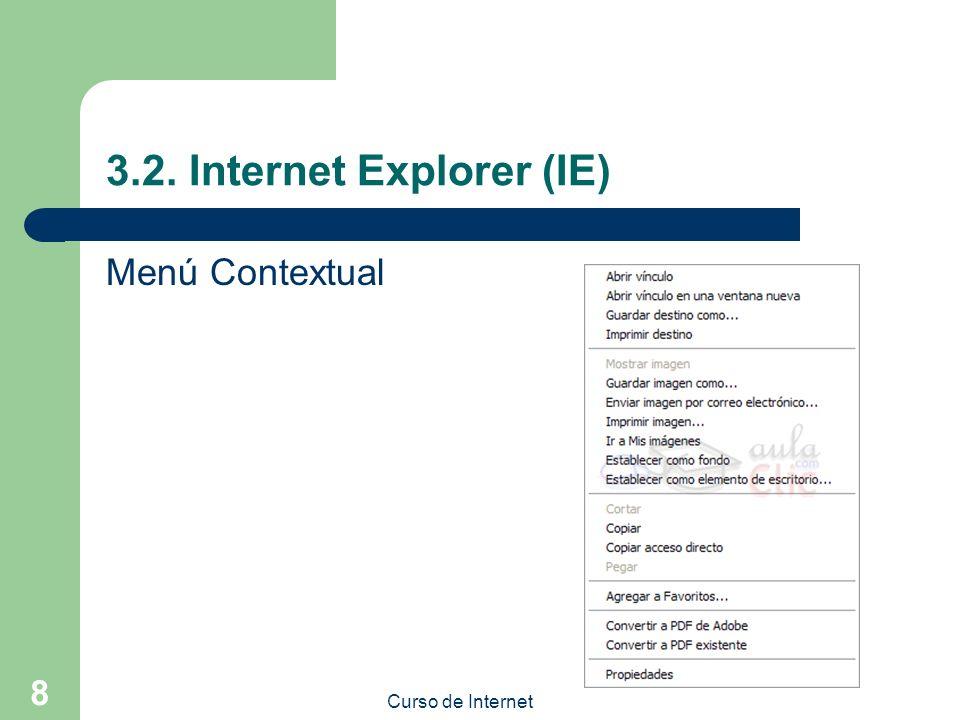 Curso de Internet 9 3.2. Internet Explorer (IE) Botón Herramientas