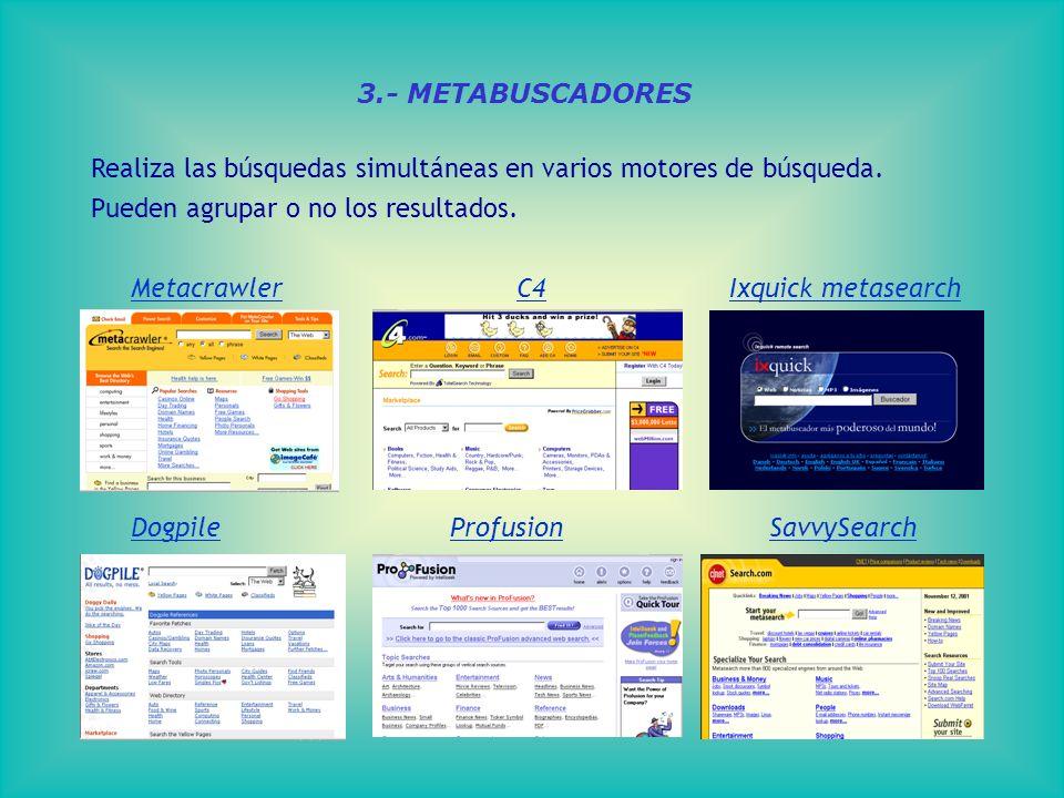 3.- METABUSCADORES Realiza las búsquedas simultáneas en varios motores de búsqueda.