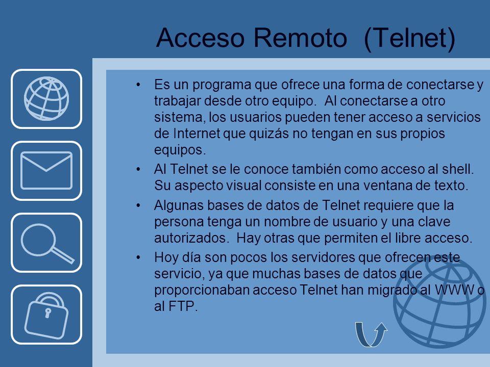 Acceso Remoto (Telnet) Es un programa que ofrece una forma de conectarse y trabajar desde otro equipo.