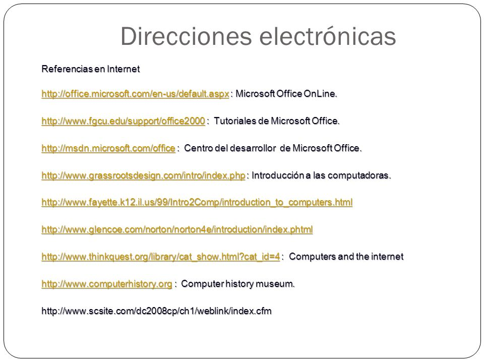 Referencias en Internet http://office.microsoft.com/en-us/default.aspxhttp://office.microsoft.com/en-us/default.aspx : Microsoft Office OnLine. http:/