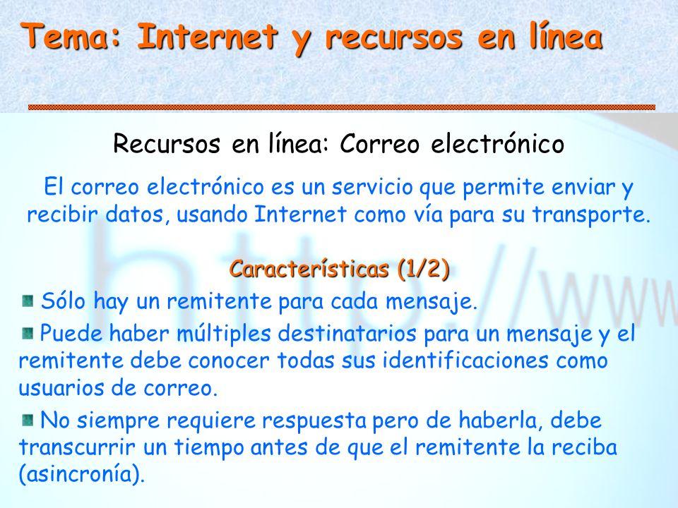 Tema: Internet y recursos en línea Recursos en línea: Correo electrónico El correo electrónico es un servicio que permite enviar y recibir datos, usando Internet como vía para su transporte.