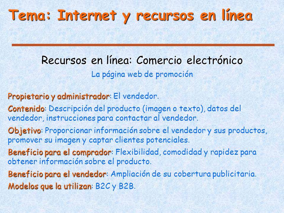 Tema: Internet y recursos en línea Recursos en línea: Comercio electrónico La página web de promoción Propietario y administrador Propietario y administrador: El vendedor.
