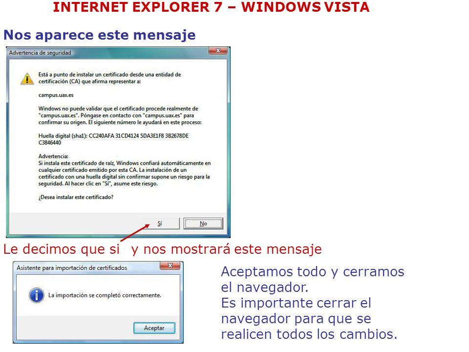 Nos aparece este mensaje Le decimos que siy nos mostrará este mensaje Aceptamos todo y cerramos el navegador. Es importante cerrar el navegador para q