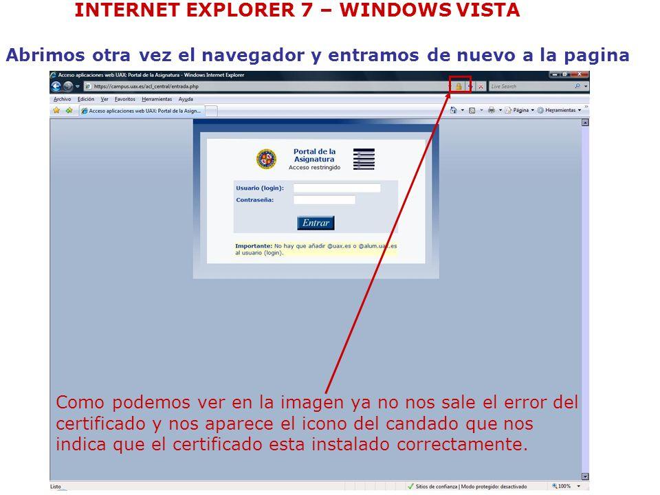 Abrimos otra vez el navegador y entramos de nuevo a la pagina Como podemos ver en la imagen ya no nos sale el error del certificado y nos aparece el i