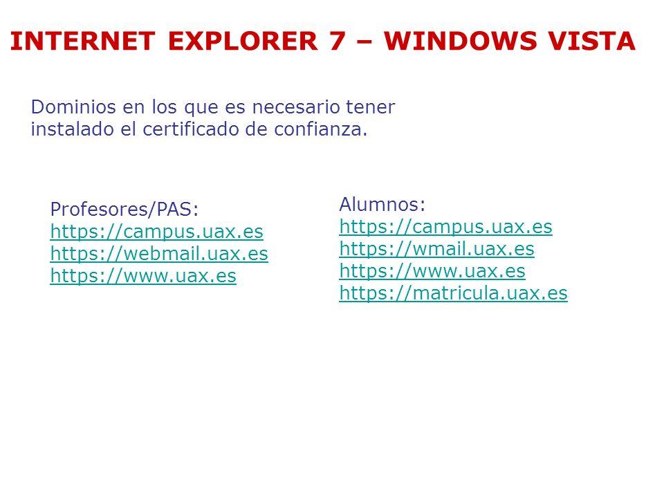 INTERNET EXPLORER 7 – WINDOWS VISTA Y ahora si nos aparece el boton de instalar certificado Pinchamos en instalar certificado y nos saldra el asistente para instalar certificados