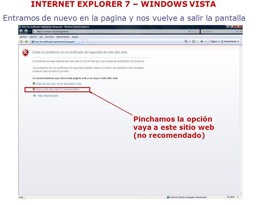 Entramos de nuevo en la pagina y nos vuelve a salir la pantalla Pinchamos la opción vaya a este sitio web (no recomendado) INTERNET EXPLORER 7 – WINDO