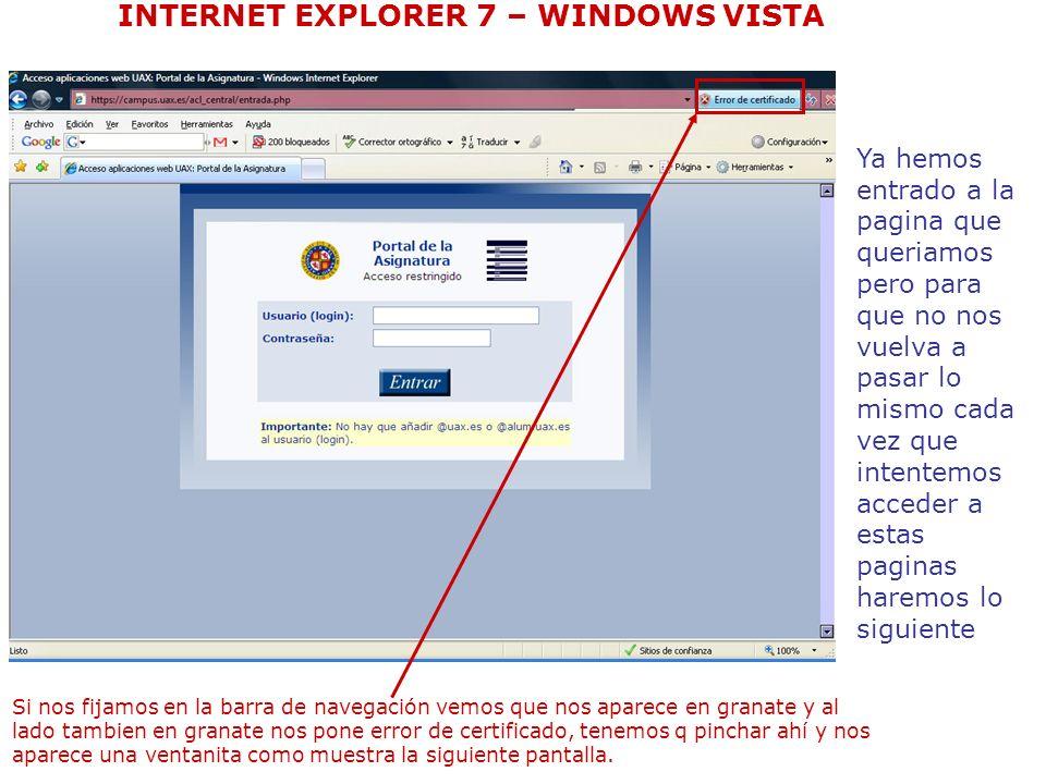 En esta ventanita pinchamos donde pone ver certificados INTERNET EXPLORER 7 – WINDOWS VISTA
