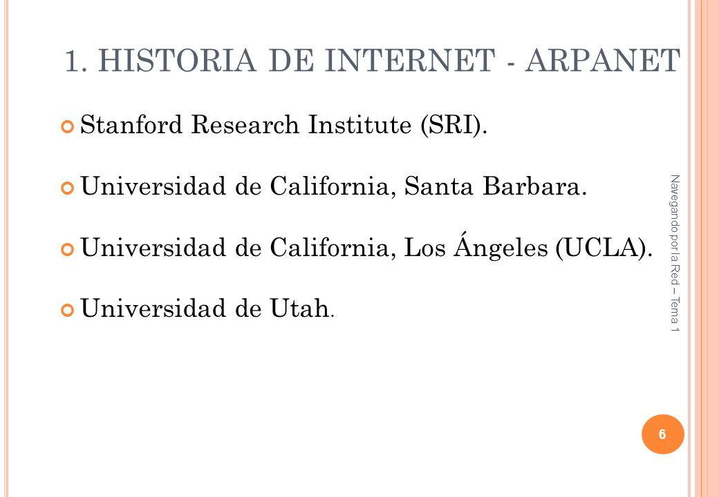 1.HISTORIA DE INTERNET - ARPANET Stanford Research Institute (SRI).