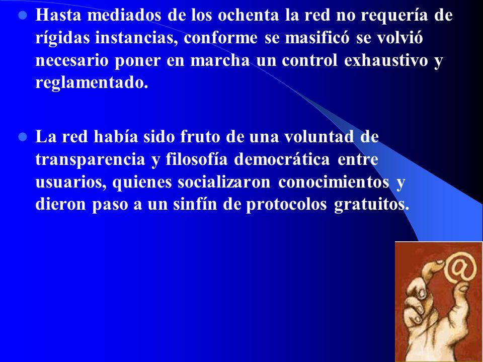 60-88 el desarrollo de internet (aprobación de protocolos y programas para su desenvolvimiento) recayó en los miembros comunidad internet, en la IANA