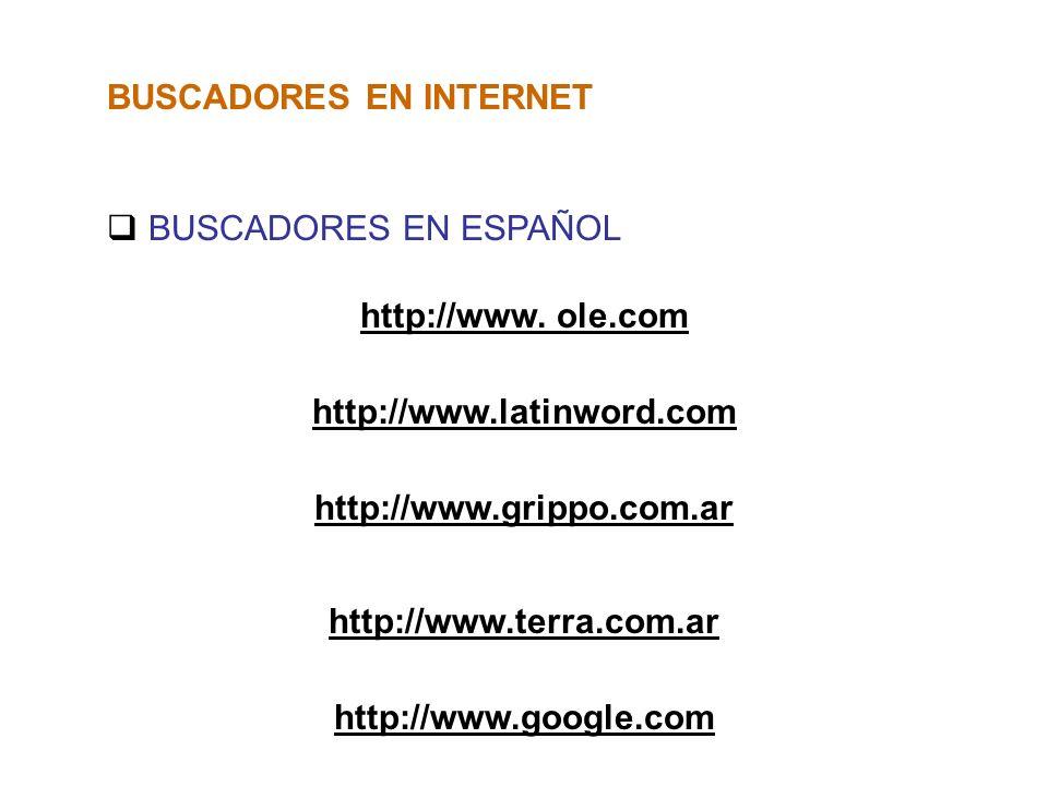 BUSCADORES EN INTERNET BUSCADORES EN ESPAÑOL http://www. ole.com http://www.latinword.com http://www.grippo.com.ar http://www.terra.com.ar http://www.