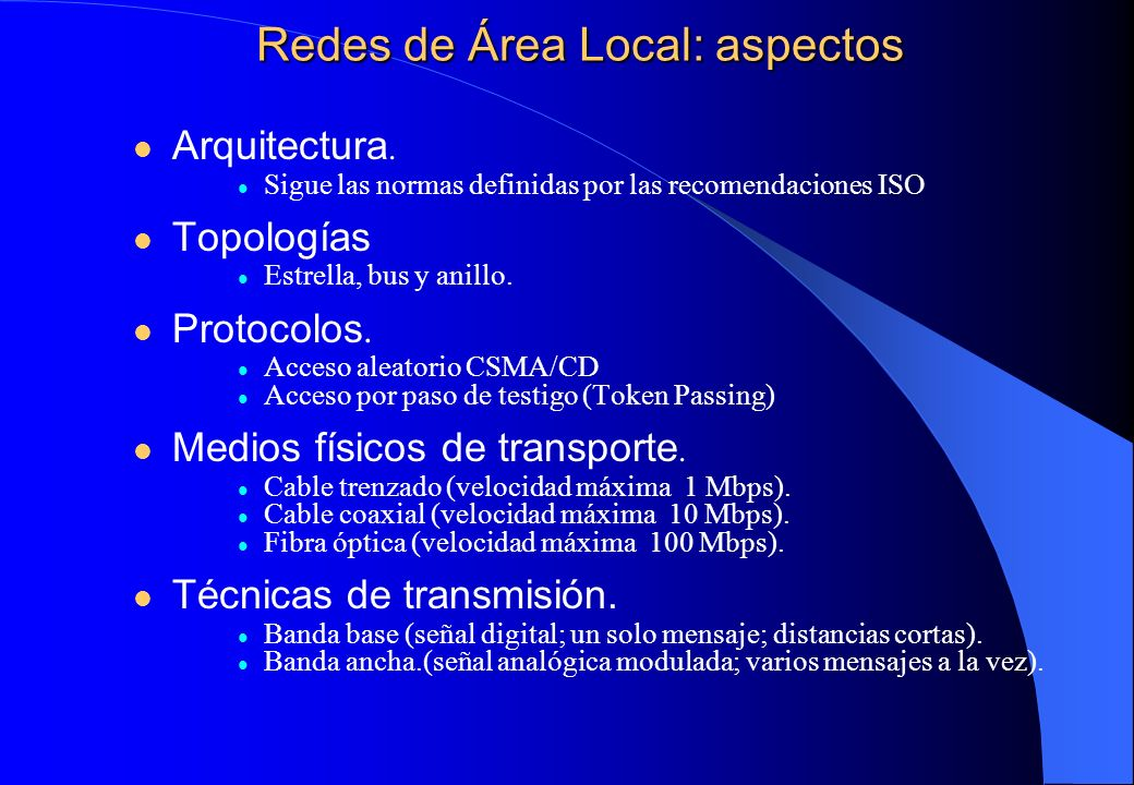 Redes de Área Local: características Permite la comunicación de información entre todos los dispositivos conectados.