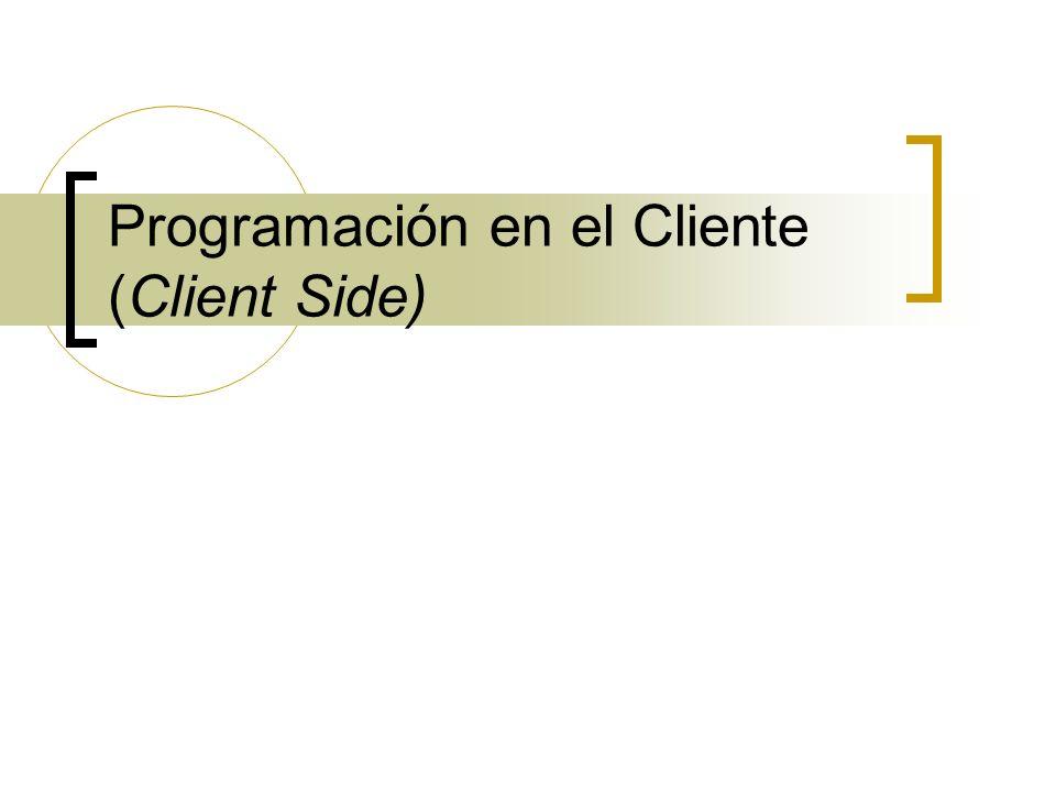 Programación en el Cliente (Client Side)