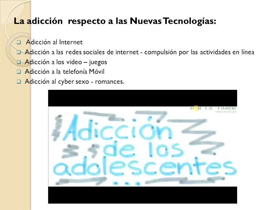 La adicción respecto a las Nuevas Tecnologías: Adicción al Internet Adicción a las redes sociales de internet - compulsión por las actividades en líne