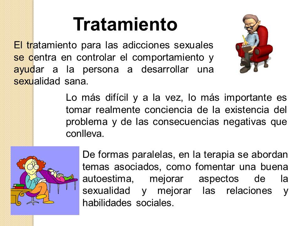 El tratamiento para las adicciones sexuales se centra en controlar el comportamiento y ayudar a la persona a desarrollar una sexualidad sana.
