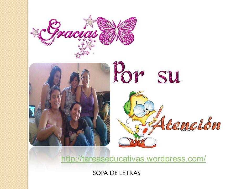 http://tareaseducativas.wordpress.com/ SOPA DE LETRAS